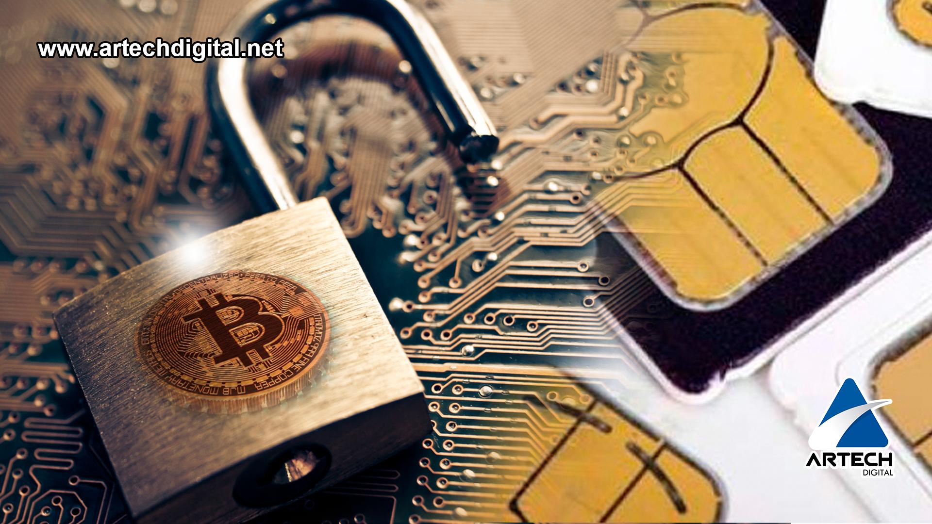 Tarjetas SIM - Robo de Criptomonedas - Artech Digital