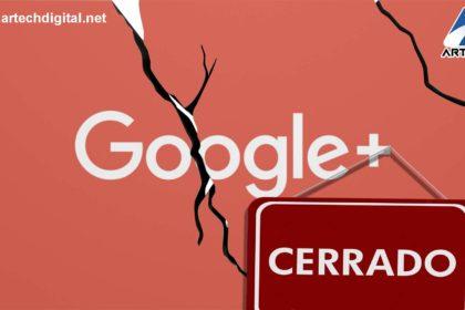 Google cierra Google Plus - Artech Digital