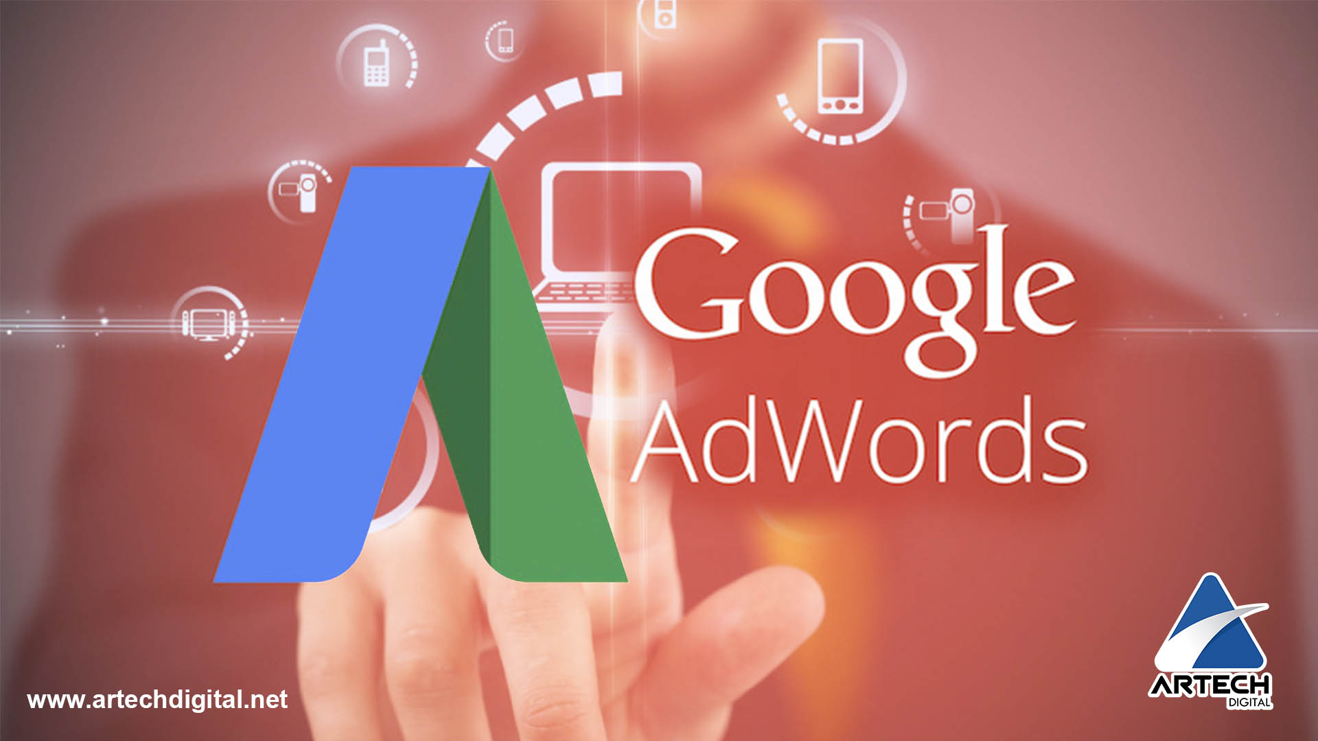Ventajas de Google Adwords - Artech Digital