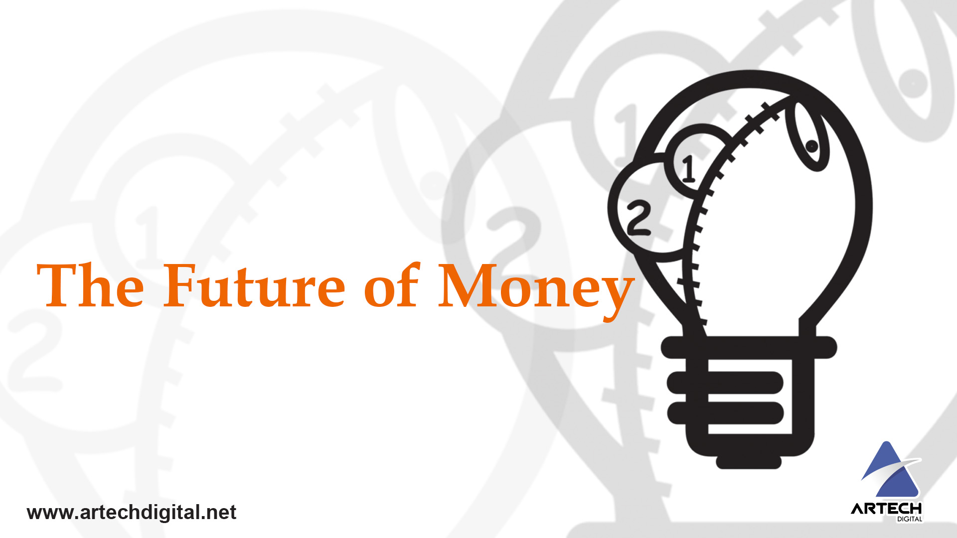 """The future of money"" - Artech Digital"